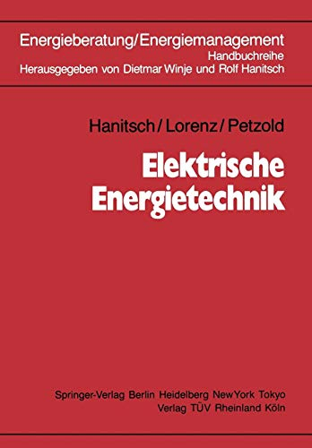 Energieberatung / Energiemanagement: Band 5: Elektrische Energietechnik (German Edition)