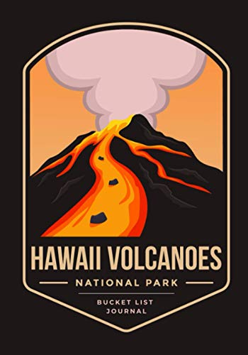 Volcanoes Log Book: Hawaii Volcanoes National Park Bucket List Journal | Keept Track And Record All Detail About Visiting The Volcanoes of the Islands ... History, Fauna and Flora, Best Memories