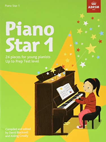 Piano Star, Book 1: 24 Pieces for Young Pianists Up to Prep Test Level (ABRSM Exam Pieces)