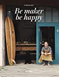 Be maker be happy...