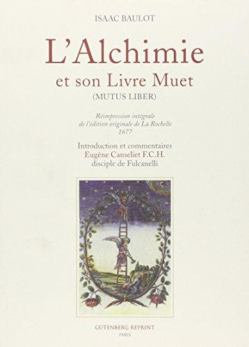 L'alchimie et son livre muet (mutus liber)