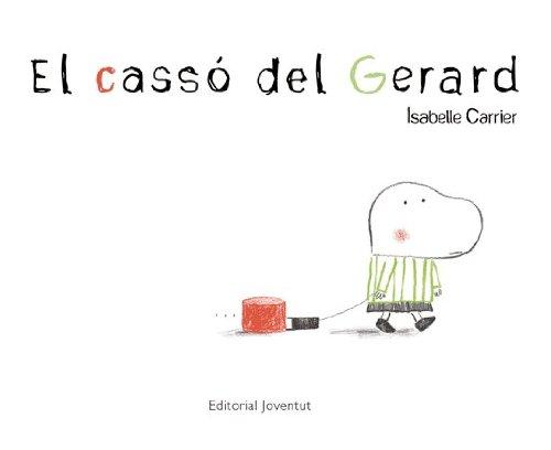 El casso del Gerard (Albums Ilúlustrats)