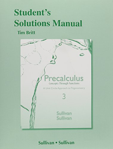Student's Solutions Manual for Precalculus Concepts Through Functions: A Unit Circle Approach