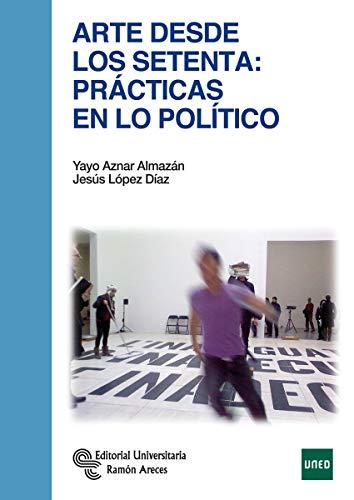 arte desde los setenta: prácticas en lo político (Manuales)