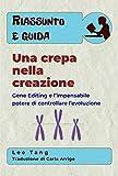 Riassunto E Guida – Una Crepa Nella Creazione: Gene Editing E L'Impensabile Potere Di Controllare L'Evoluzione (Italian Edition)