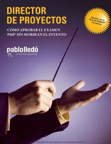 Director de Proyectos (Color): Como aprobar el examen PMP sin morir en el intento (Spanish Edition) by Pablo Lledo(2016-02-05)