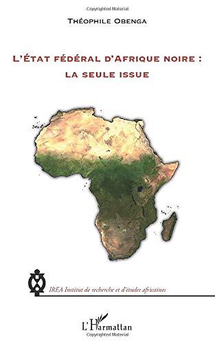 Der Bundesstaat Schwarzafrika: der einzige Ausweg