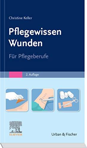 Pflegewissen Wunden eBook (Pflege Wissen)