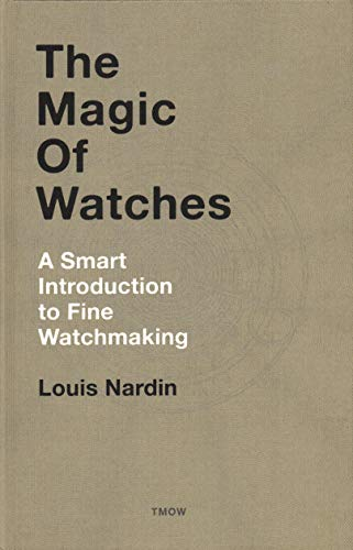 Nardin, L: The Magic of Watches