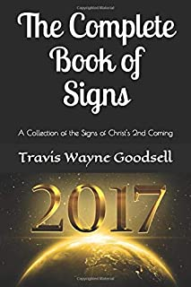 The Complete Book of Signs: A Collection of the Signs of Christ's 2nd Coming