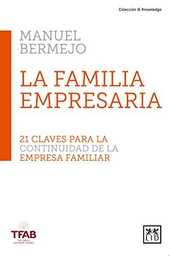La familia empresaria: 21 claves para la continuidad de la empresa familiar
