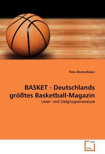 BASKET - Deutschlands größtes Basketball-Magazin: Leser- und Zielgruppenanalyse