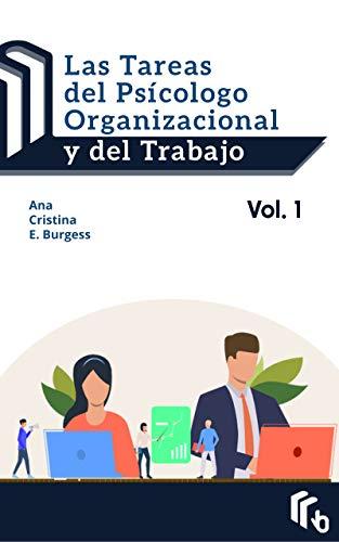 Las Tareas del Psicólogo Organizacional y del Trabajo Volumen 1 (Spanish Edition)