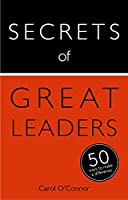 Secrets of Great Leaders: The 50 Strategies You Need to Inspire and Motivate (Teach Yourself)