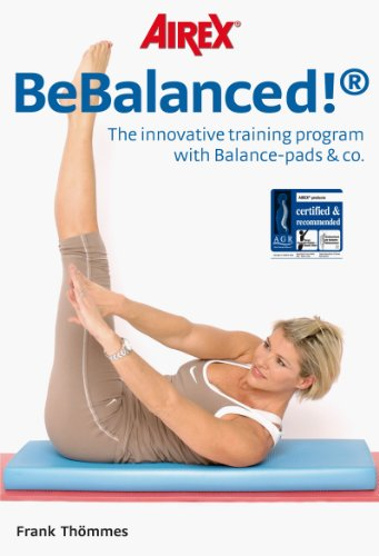BeBalanced!: The innovative training program with Balance-pads & co. (English Edition)