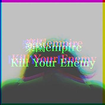 Rakuen Empire / Kill Your Enemy
