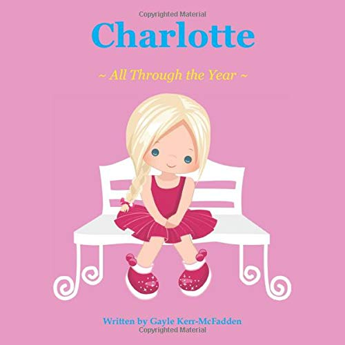 Charlotte All Through the Year