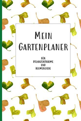 Mein Journal   Tagebuch   Gartenplaner für Garten, Pflanzen und Blumen - Blanko Kalender zum Eintragen für das ganze Jahr: Plane Dein Gartenjahr mit einer Monats- und Wochenübersicht (undatiert)
