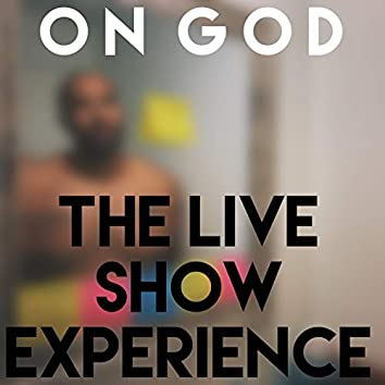 O N G O D (THE LIVE SHOW EXPERIENCE)