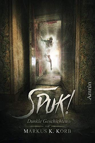 Spuk!: Dunkle Geschichten von Markus K. Korb