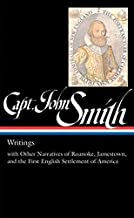 Captain John Smith: Writings with Other Narratives of Roanoke, Jamestown, and the First English Settlement of America
