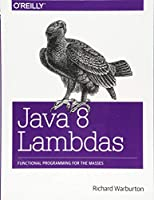 Java 8 Lambdas: Pragmatic Functional Programming