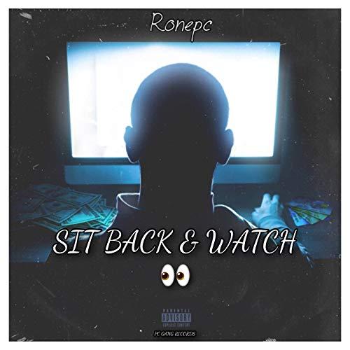 Sit Back & Watch [Explicit]