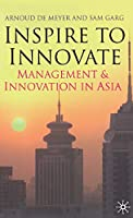 Inspire to Innovate: Management and Innovation in Asia