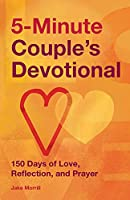 5-Minute Couple's Devotional: 150 Days of Love, Reflection, and Prayer