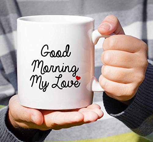UUGOD Funny mug - Good Morning My Love 11 Oz Ceramic Coffee Mugs - Funny, Sarcasm, Sarcastic, Motivational, Inspirational birthday gifts for wife, girlfriend, friends, husband, boyfriend, lover
