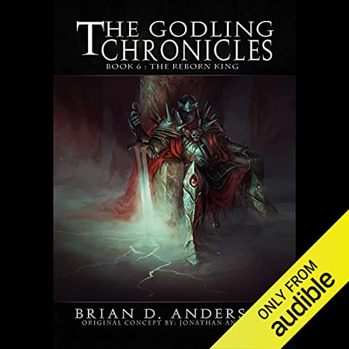 The Godling Chronicles: The Reborn King, Book 6 Audiobook By Brian D. Anderson cover art