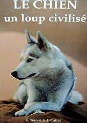 Le Chien - Un loup civilisé d'Evelyne Teroni