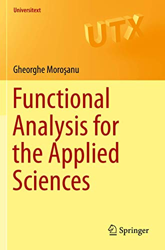 Compare Textbook Prices for Functional Analysis for the Applied Sciences Universitext 1st ed. 2019 Edition ISBN 9783030271527 by Moroşanu, Gheorghe