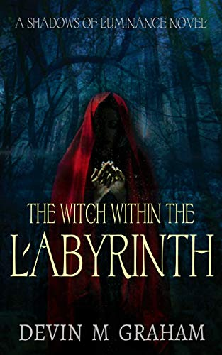 The Witch Within the Labyrinth (A SHADOWS OF LUMINANCE Novel) (English Edition)
