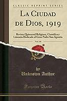 La Ciudad de Dios, 1919, Vol. 118: Revista Quincenal Religiosa, Científica Y Literaria Dedicada Al Gran Padre San Agustín (Classic Reprint)