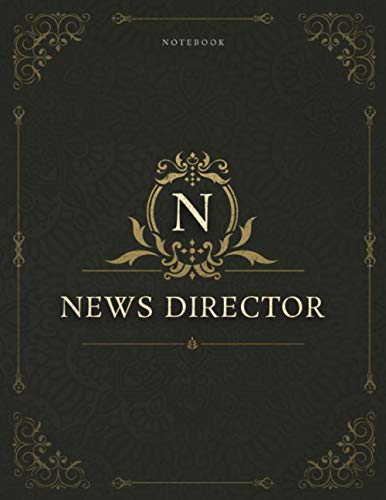 Notebook News Director Job Title Luxury Cover Lined Journal: Daily, 8.5 x 11 inch, Appointment , Work List, Gym, 21.59 x 27.94 c