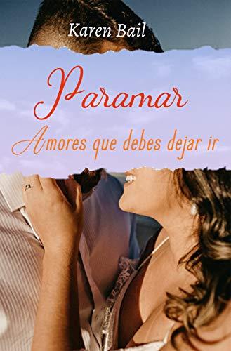 Paramar: amores que debes dejar ir de Karen Bail