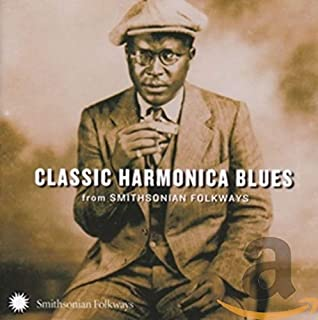 Classic Harmonica Blues From Smithsonian Folkways