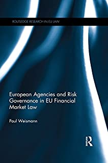 European Agencies and Risk Governance in EU Financial Market Law (Routledge Research in EU Law)