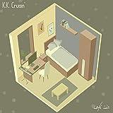 K.K. Cruisin' (From