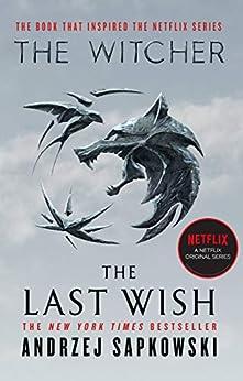 The Last Wish: Introducing the Witcher by [Andrzej Sapkowski]
