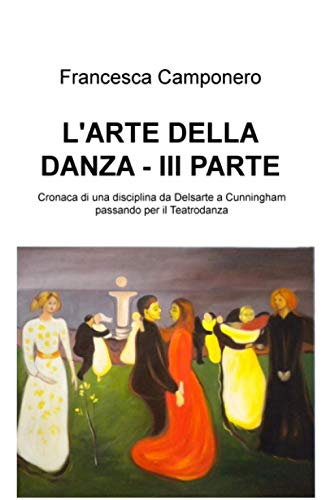 L'ARTE DELLA DANZA – III PARTE: 3 (La community di ilmiolibro.it)