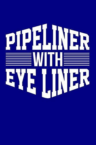 Pipeliner With Eye Liner: Blank Lined Journal