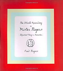 """The World According to Mister Rogers"""