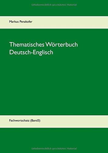 Thematisches Wörterbuch Deutsch-Englisch (3): Fachwortschatz (Band3)