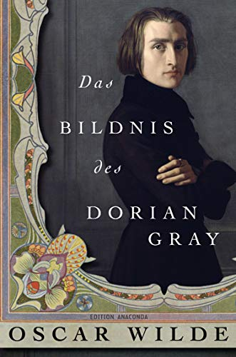 Das Bildnis des Dorian Gray (Edition Anaconda, Band 3)