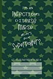 Infectious Disease Nurse Superpower: College Ruled Notebook (6x9 100 Pages) Gift for Colleagues, Friends and Family