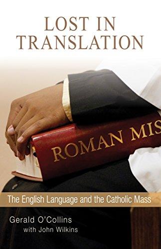 Lost in Translation: The English Language and the Catholic Mass (English Edition)