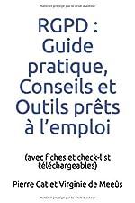 RGPD - Guide pratique, Conseils et Outils prêts à l'emploi: (avec fiches et check-list téléchargeables) de Pierre Cat
