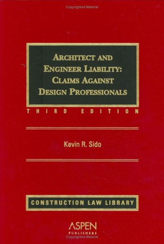 Download Architect and Engineer Liability: Claims Against the Design Professional (Supplemented Twice Annually) 0735561036